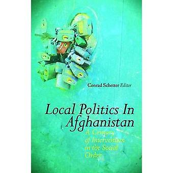 Kommunalpolitik in Afghanistan - ein Jahrhundert der Intervention in der Vergesellschaftung