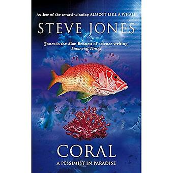 Coral: A Pessimist in Paradise