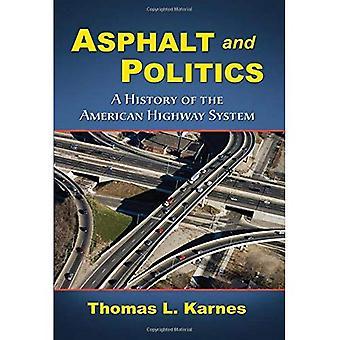 Asphalt und Politik: eine Geschichte des amerikanischen Highway Systems