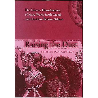 Raising the Dust: The Literary Housekeeping of Mary Ward, Sarah Grand, and Charlotte Perkins Gilman