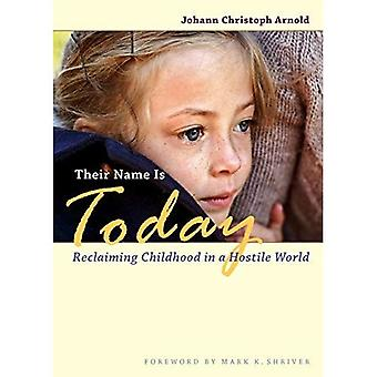 Their Name Is Today: Reclaiming Childhood in a Hostile World