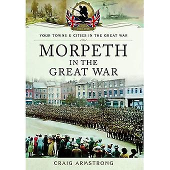 Morpeth in the Great War (Your Towns & Cities/Great War)