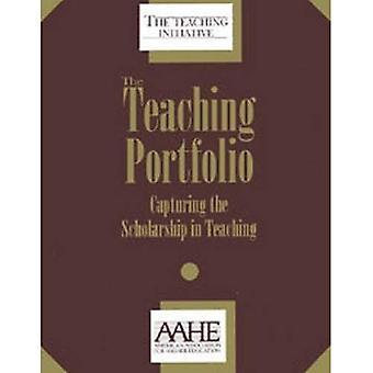 The Teaching Portfolio: Capturing The Scholarship In Teaching