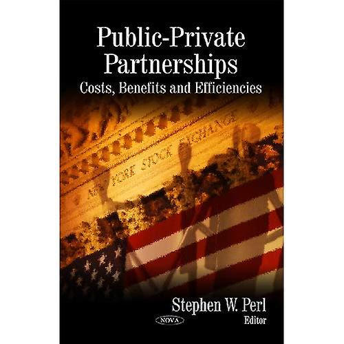 Public-Private Partnerships  Costs, Benefits and Efficiencies