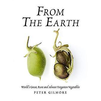 De la terre: légumes grande, Rare et presque oublié du monde