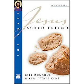 Jesus 101: Sacred friend