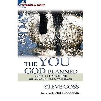 The You God Planned: Become Everything God Created You to be (Fulfil Your Potential)