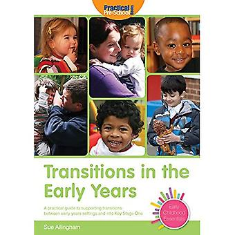 Transitions in the Early Years: A practical guide to supporting children between early years settings and into Key Stage 1 (Early Childhood Essentials)