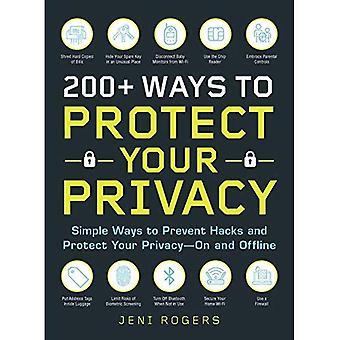 200 + modi per proteggere la tua Privacy: semplici modi per prevenire Hacks e proteggere la tua Privacy - online e Offline