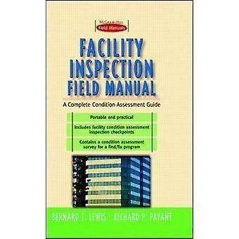 Facility Inspection Field Manual  A Complete Condition Assessment Guide by Lewis & Bernard T.