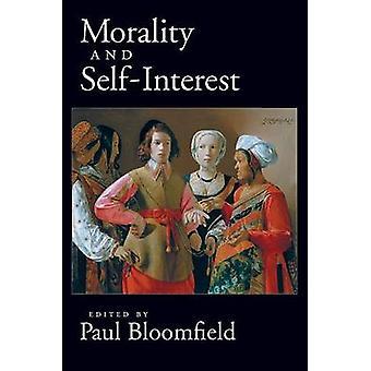 Moral und Eigeninteresse von Bloomfield & Paul