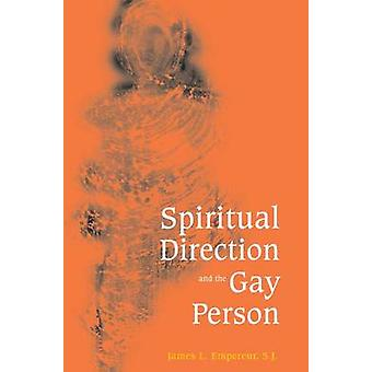 Spiritual Direction  the Gay Person by Empereur & James