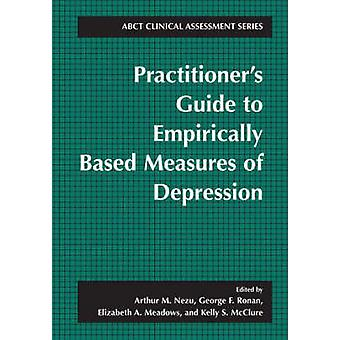 Practitioners Guide to EmpiricallyBased Measures of Depression by Nezu & Arthur M.