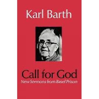 Kallar för Gud nya predikningar från Basel fängelset av Barth & Karl