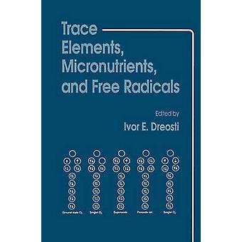 Spårämnen mikronäringsämnen och fria radikaler av Dreosti & Ivor E.