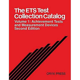 The Ets Test Collection Catalog Volume 1 Achievement Tests and Measurement Devices Second Edition by Educational Testing Service