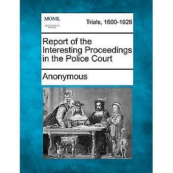 Rapport av interessant sak i politiet retten av anonym