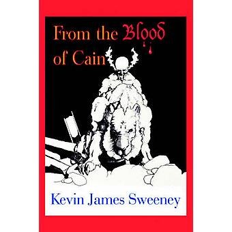 From The Blood of Cain by Sweeney & Kevin James