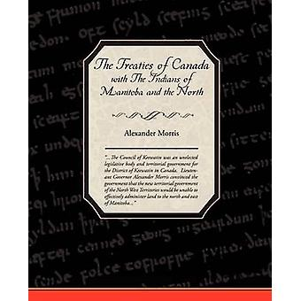 The Treaties of Canada with The Indians of Manitoba and the North West Territories by Morris & Alexander