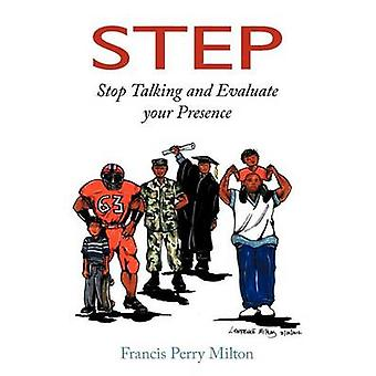 Step Stop Talking and Evaluate Your Presence by Milton & Francis Perry