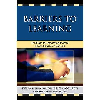 Barriers to Learning The Case for Integrated Mental Health Services in Schools by Lean & Debra S.