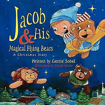 Jacob and His Magical Flying Bears by Sobel & Gerrie