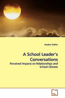 A School Leaders Conversations by Sadlier & Heather
