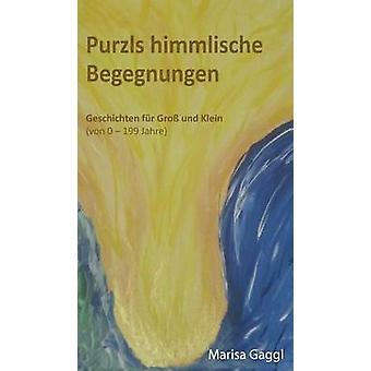 Purzls himmlische Begegnungen by Gaggl & Marisa