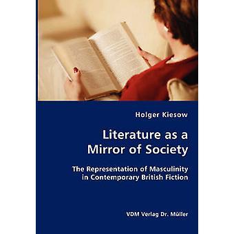 Literatuur als een spiegel van de samenleving door Kiesow & Holger