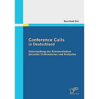 Konferenssamtal i Deutschland Untersuchung Der Kommunikation Zwischen Unternehmen Und Analysten av Kim & BumSeok