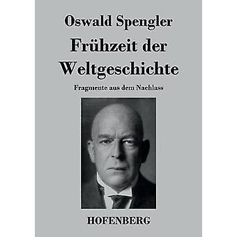 Frhzeit der Weltgeschichte af Spengler & Oswald