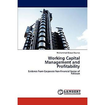 Working Capital Management and Profitability by Younas & Muhammad Waqas