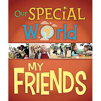 Our Special World - My Friends by Our Special World - My Friends - 9781