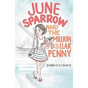 June Sparrow and the Million-Dollar Penny by Rebecca Chace - 97800624