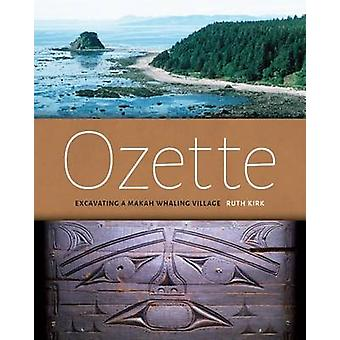 Ozette - Excavating a Makah Whaling Village by Ruth Kirk - Meredith Pa