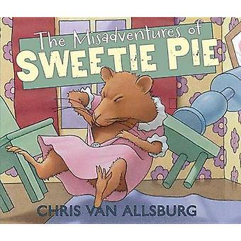 The Misadventures of Sweetie Pie by Chris Van Allsburg - 978054731582
