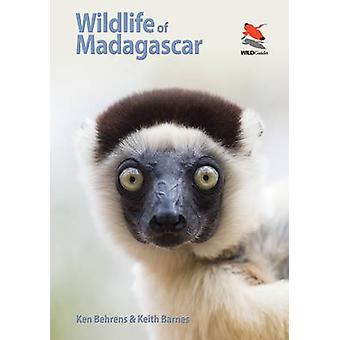 Wildlife of Madagascar by Ken Behrens - Keith Barnes - 9780691161716
