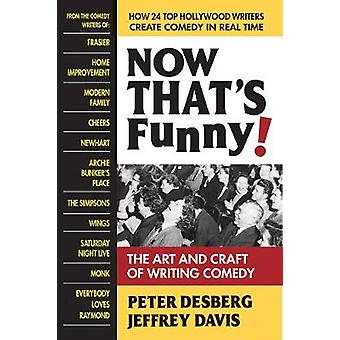 Now Thats Funny! - The Art and Craft of Writing Comedy by Peter Desber