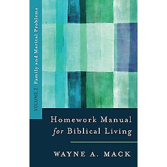 A Homework Manual for Biblical Counseling - Family and Marital Problem