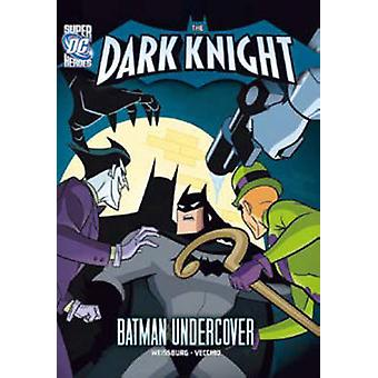 Batman Undercover by Paul Weissburg - Tim Levins - 9781434242136 Book