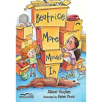 Beatrice More Moves in by Alison Hughes - Helen Flook - Helen Flook -