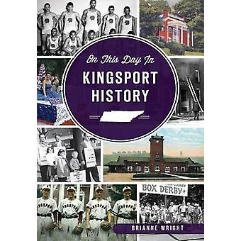 On This Day in Kingsport History by Brianne Wright - 9781467137621 Bo