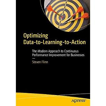 Optimizing Data-to-Learning-to-Action - The Modern Approach to Continu