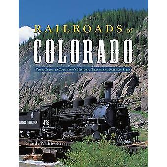 Railroads of Colorado - Your Guide to Colorado's Historic Trains and R