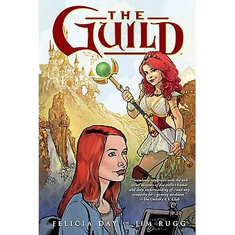The Guild - Volume 1 by Jim Rugg - Dan Jackson - Felicia Day - 9781595