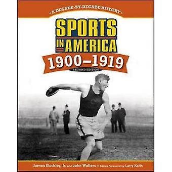 Sport in Amerika-1900-1919 (2.) von James Buckley-John Walters-