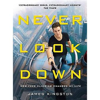 Never Look Down by James Kingston - 9781911274384 Book