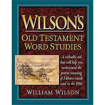 Wilson's Old Testament Word Studies by William Wilson - 9781565638594