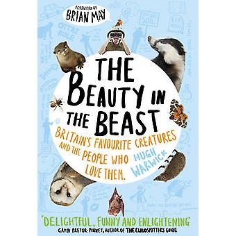 The Beauty in the Beast - Britain's Favourite Creatures and the People