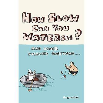Cómo lento puede esquí acuático te?: y otra pregunta desconcertante